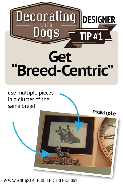 """Decorating with Dogs Tip #1-""""Get Breedcentric"""""""